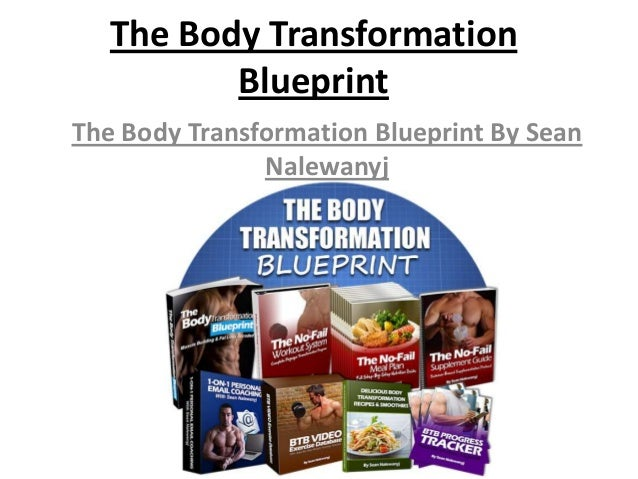 The Body Transformation Blueprint The Body Transformation Blueprint By Sean Nalewanyj