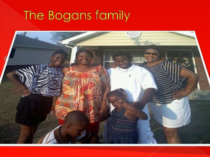 The Bogans family<br />The family with unconditional love <br />