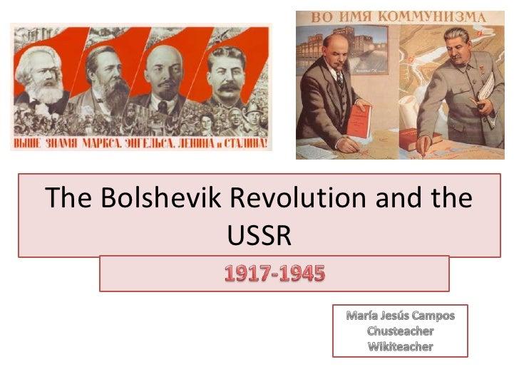 The Bolshevik Revolution and the              USSR