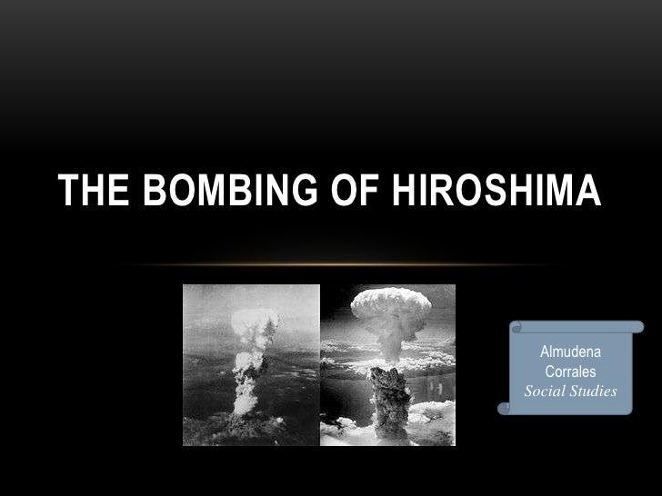 THE BOMBING OF HIROSHIMA                      Almudena                       Corrales                    Social Studies