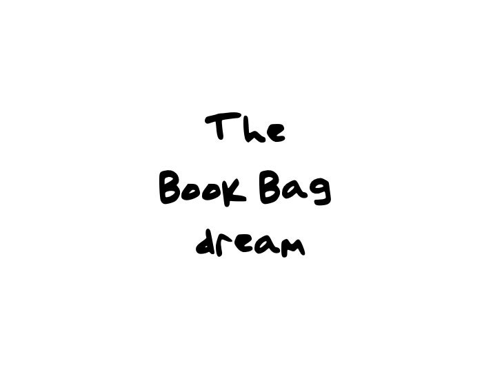 The Book Bag   dream