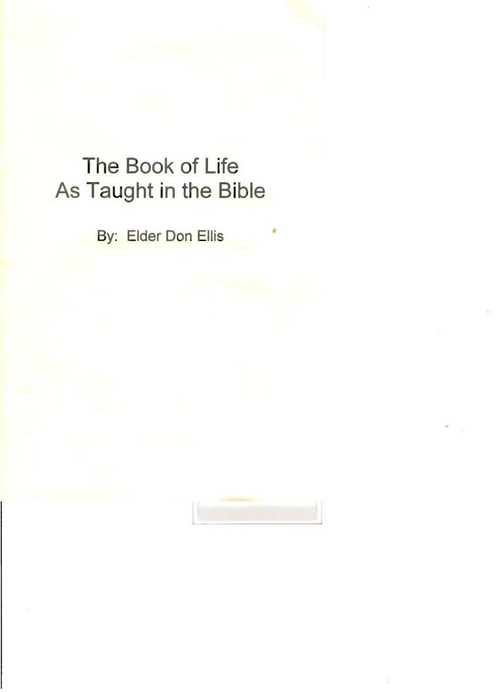 The Book of Life As Taught in the Bible     By: Elder Don Ellis   •
