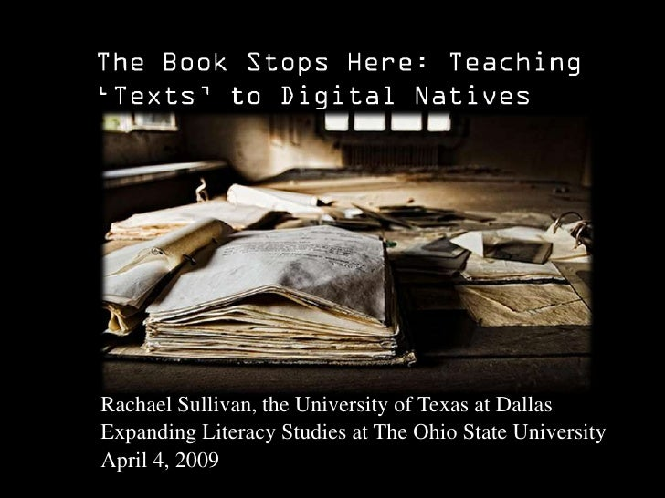 Rachael Sullivan, the University of Texas at Dallas Expanding Literacy Studies at The Ohio State University April 4, 2009 ...