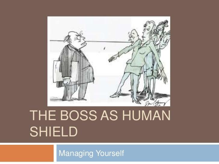 The boss as human shield
