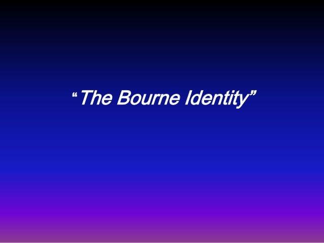 """The   Bourne Identity"""