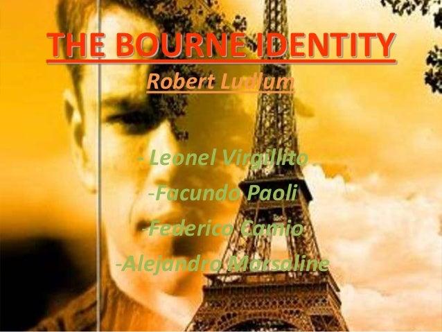 THE BOURNE IDENTITY      Robert Ludlum     - Leonel Virgillito       -Facundo Paoli      -Federico Camio   -Alejandro Mors...