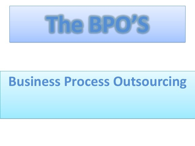 The BPO'SBusiness Process Outsourcing