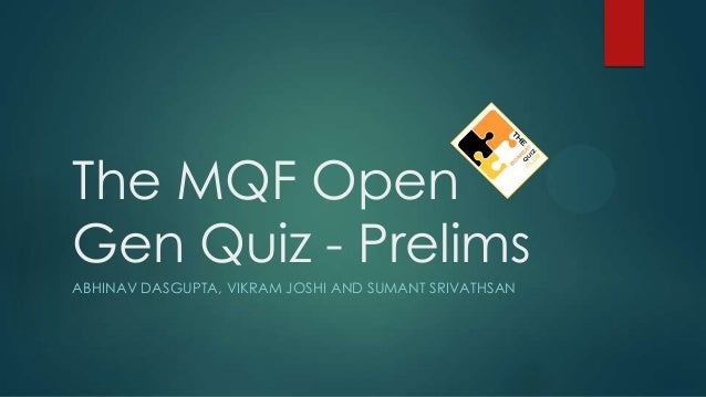 The bqc open gen quiz - prelims with answers