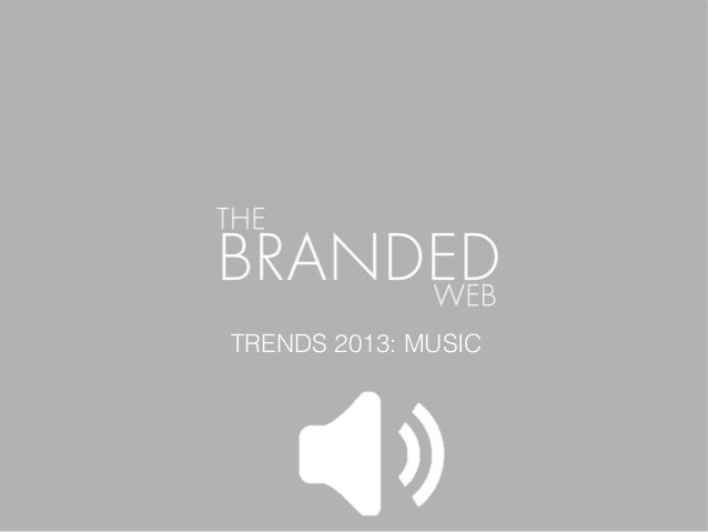 The Branded Web - Trends: Music
