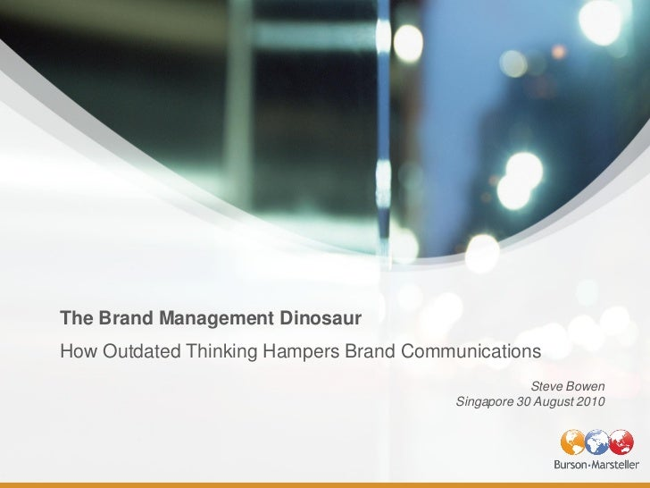The Brand Management Dinosaur How Outdated Thinking Hampers Brand Communications                                          ...