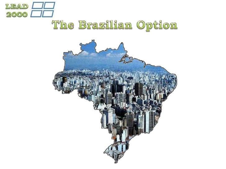 The Brazilian Option
