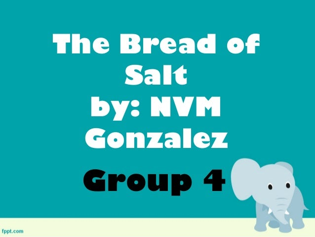 summary of bread of salt Bread of salt is about a young teenager that loves pan de sal, or bread of salt and a girl named aida as a aspiring violinist, much to his grandmother.