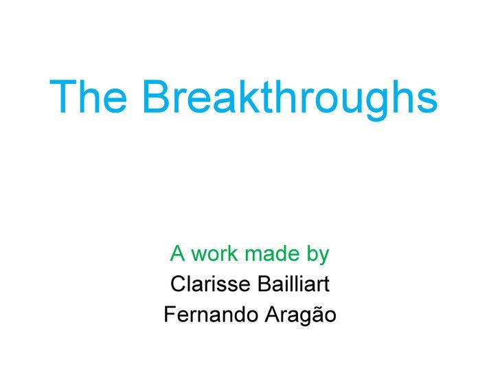 The Breakthroughs
