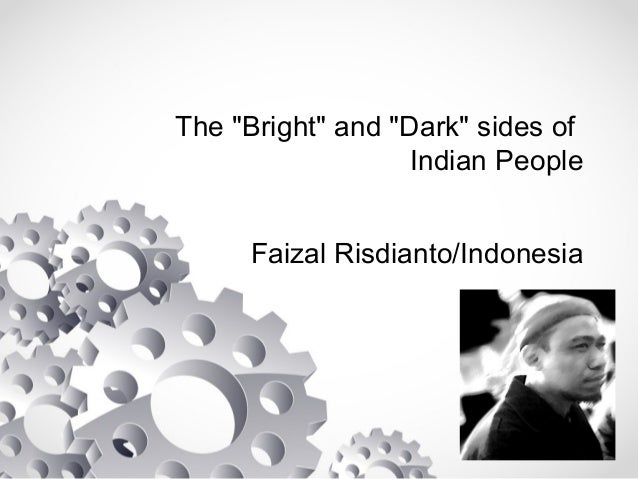 """The """"Bright"""" and """"Dark"""" sides of Indian People Faizal Risdianto/Indonesia"""