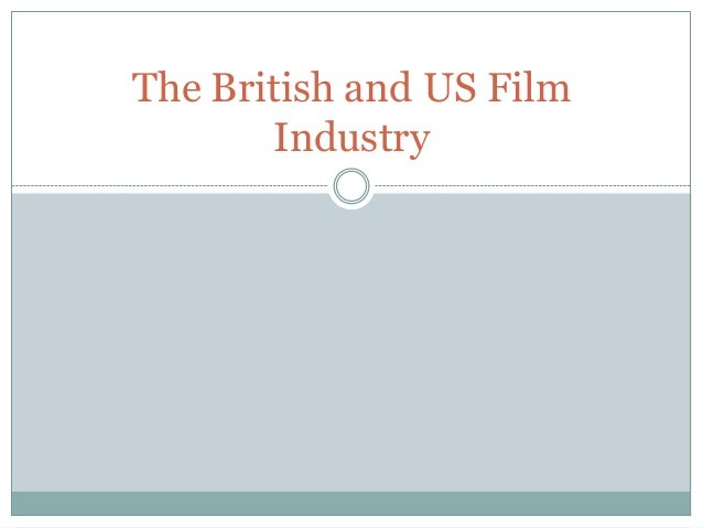 The British and US Film Industry
