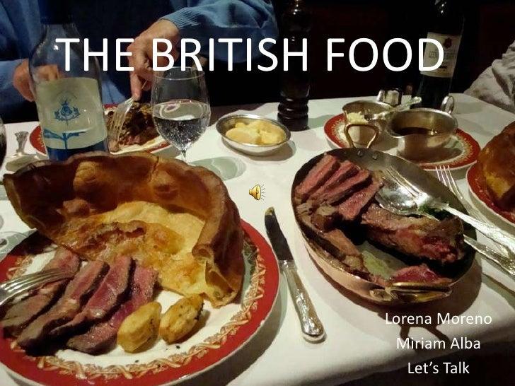 THE BRITISH FOOD<br />Lorena Moreno <br />Miriam Alba <br />Let'sTalk<br />