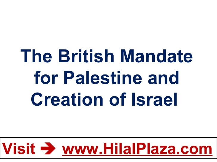 The British Mandate for Palestine and Creation of Israel