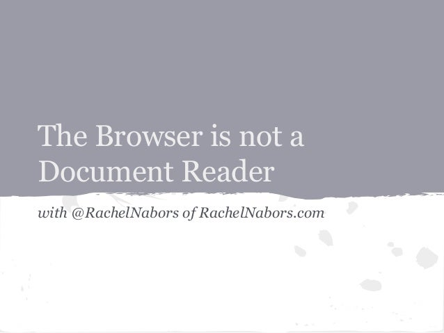 The Browser is not a Document Reader with @RachelNabors of RachelNabors.com