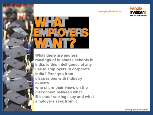 www.peoplematters.inWhile there are endlessrankings of business schools inIndia, is this intelligence of anyuse to employe...