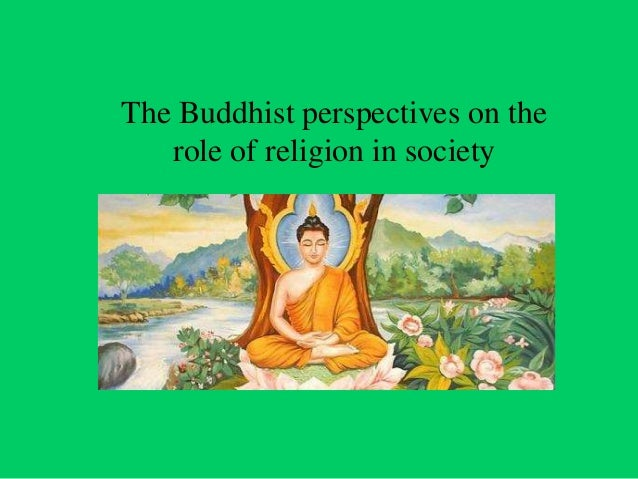 The Buddhist perspectives on the role of religion in society