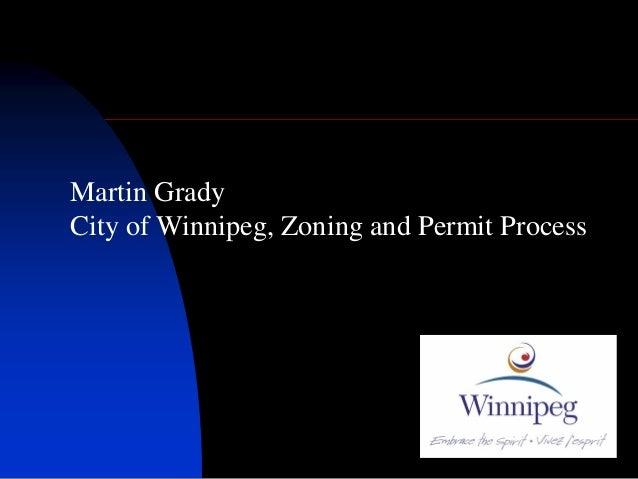 Martin GradyCity of Winnipeg, Zoning and Permit Process