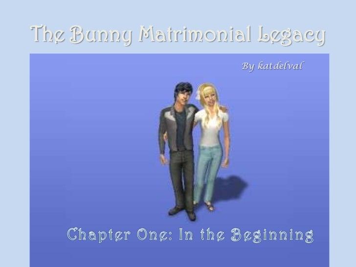 The Bunny Matrimonial Legacy                   By katdelval