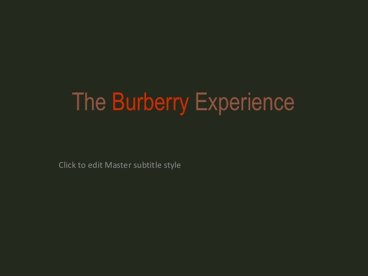 The Burberry ExperienceClick to edit Master subtitle style