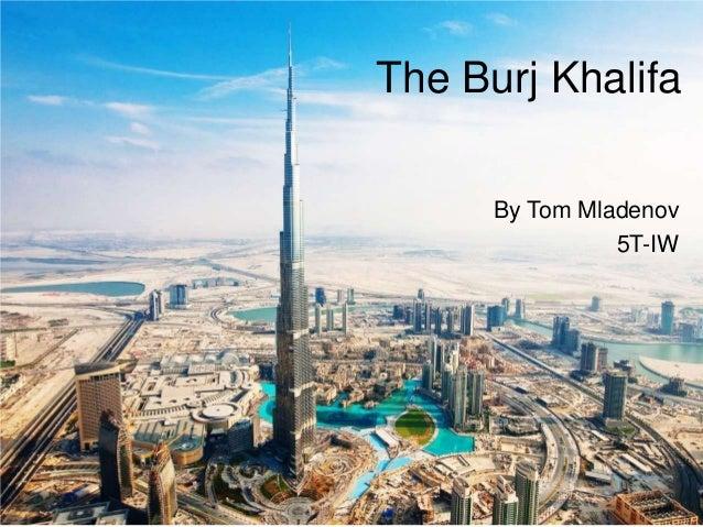 The Burj KhalifaBy Tom Mladenov5T-IW