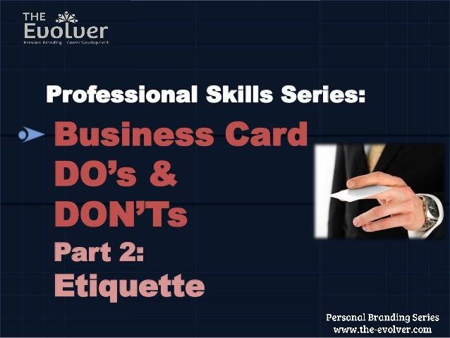The Business Card Principles part 2 Etiquette DOs&DON Ts