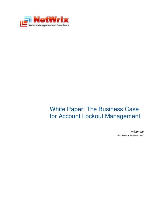 White Paper: The Business Case    for Account Lockout Management                                   written by             ...