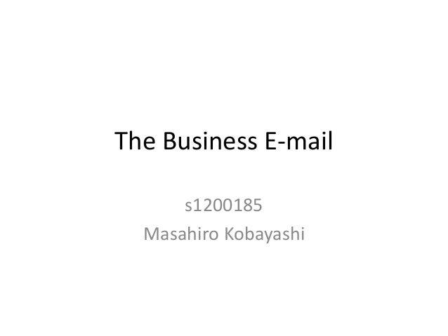 The Business E-mail s1200185 Masahiro Kobayashi