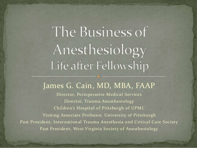 James G. Cain, MD, MBA, FAAPDirector, Perioperative Medical ServicesDirector, Trauma AnesthesiologyChildren's Hospital of ...