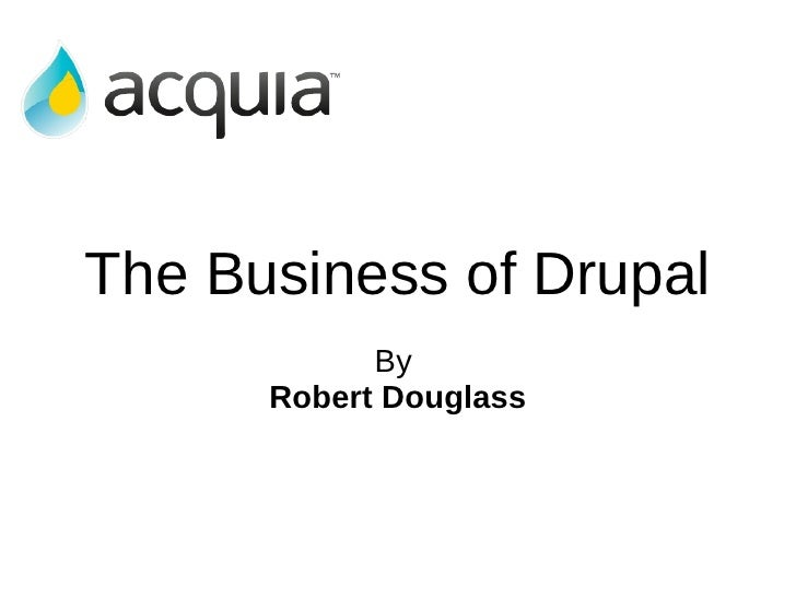 The Business of Drupal By  Robert Douglass