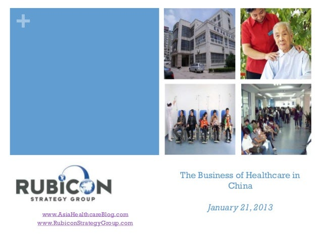 The business of healthcare in china   01-21-13