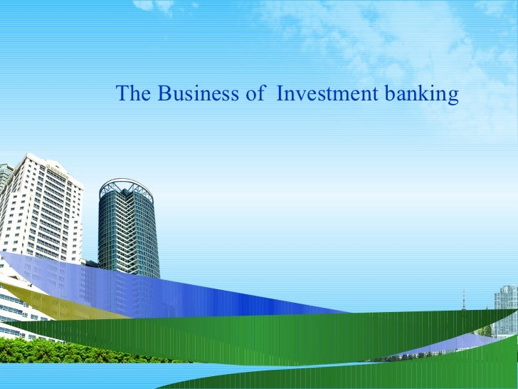 The business of  investment banking 1000  ppt @ bec doms BABASAB PATIL