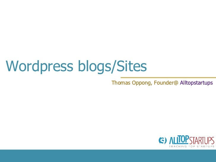 Wordpress blogs/Sites Thomas Oppong, Founder@  Alltopstartups