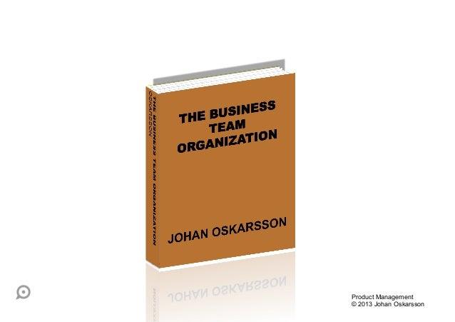 Product Management © 2013 Johan Oskarsson