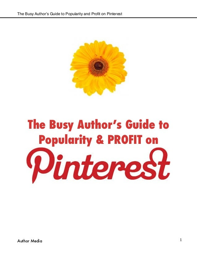 1 The Busy Author's Guide to Popularity & PROFIT on The Busy Author's Guide to Popularity and Profit on Pinterest Author Me...