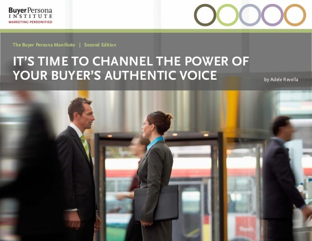 1 nextprev The Buyer Persona Manifesto | Second Edition It's Time to Channel the Power of Your Buyer's Authentic Voice by ...