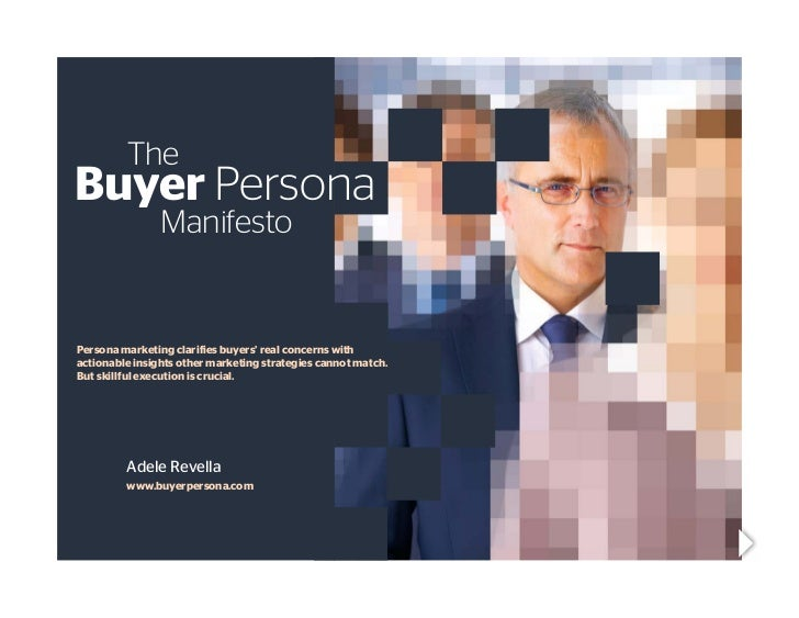 TheBuyer Persona		ManifestoPersona marketing clarifies buyers' real concerns withactionable insights other marketing strat...