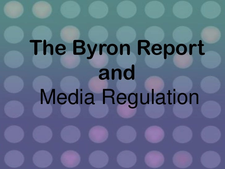 The Byron Report      and Media Regulation