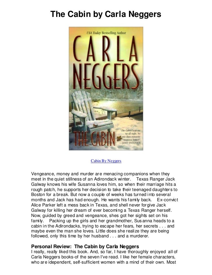 The Cabin by Carla Neggers                                Cabin By NeggersVengeance, money and murder are menacing compani...