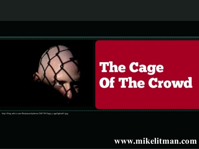 The Cage Of The Crowd
