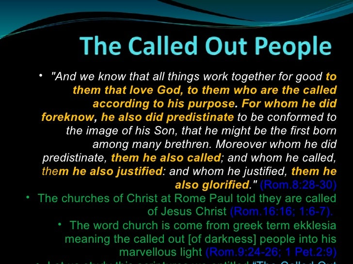 """<ul><ul><li>""""And we know that all things work together for good  to them that love God, to them who are the called ac..."""