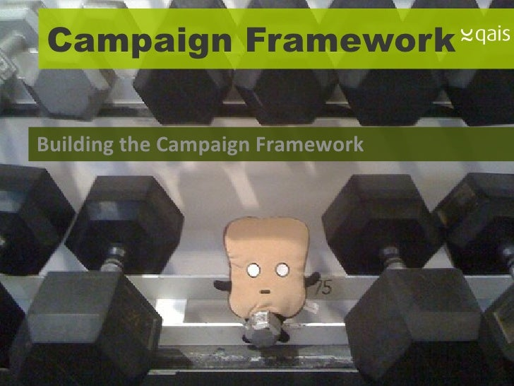 The Campaign Framework