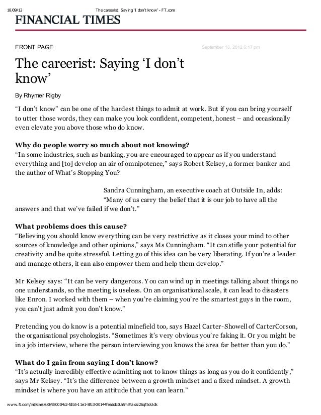 18/09/12 The careerist: Say ing 'I don't know' - FT.com www.ft.com/intl/cms/s/0/980004c2-fdb5-11e1-8fc3-00144feabdc0.html#...