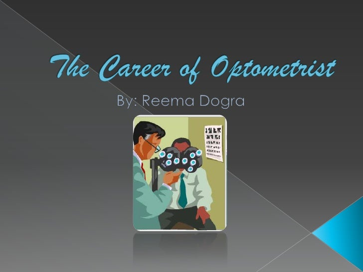 The Career of Optometrist<br />By: Reema Dogra<br />