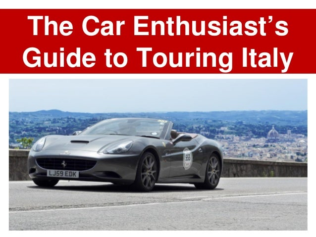 The Car Enthusiast's Guide to Touring Italy