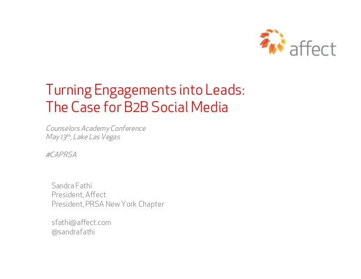Turning Engagements into Leads:The Case for B2B Social MediaCounselors Academy ConferenceMay 13th, Lake Las Vegas#CAPRSA S...