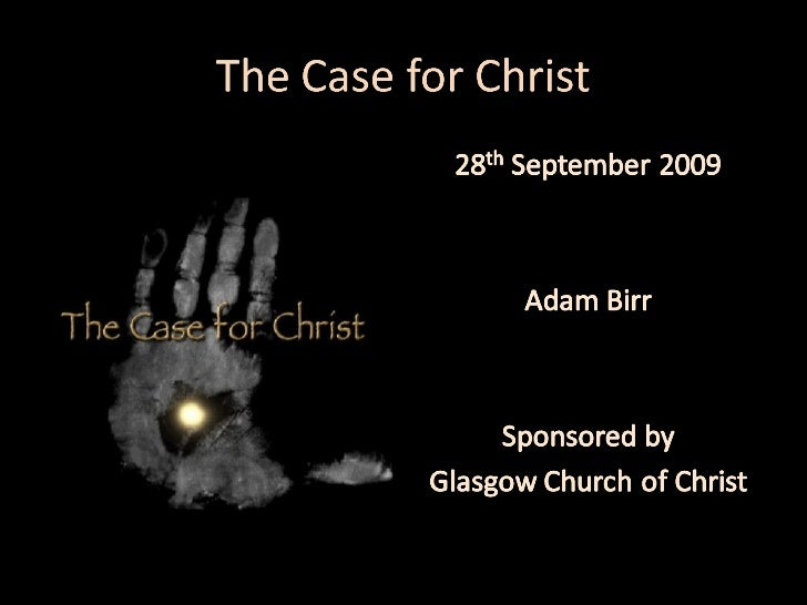 The case for christ - www.glasgowchurch.org.uk